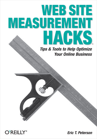Okładka książki/ebooka Web Site Measurement Hacks. Tips & Tools to Help Optimize Your Online Business