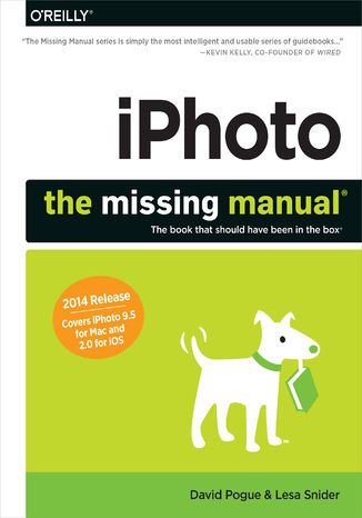 Okładka książki iPhoto: The Missing Manual. 2014 release, covers iPhoto 9.5 for Mac and 2.0 for iOS 7