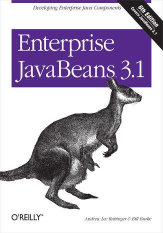 Okładka książki/ebooka Enterprise JavaBeans 3.1. Developing Enterprise Java Components. 6th Edition