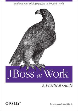 Okładka książki/ebooka JBoss at Work: A Practical Guide. A Practical Guide