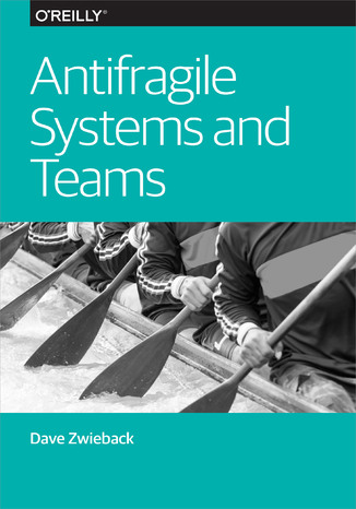 Okładka książki Antifragile Systems and Teams