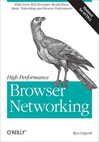 Okładka książki/ebooka High Performance Browser Networking. What every web developer should know about networking and web performance