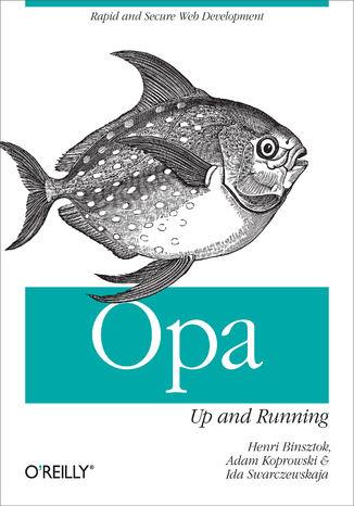 Okładka książki/ebooka Opa: Up and Running. Rapid and Secure Web Development