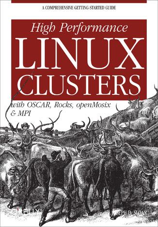 Okładka książki High Performance Linux Clusters with OSCAR, Rocks, OpenMosix, and MPI