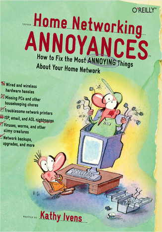 Okładka książki/ebooka Home Networking Annoyances. How to Fix the Most Annoying Things About Your Home Network