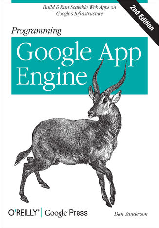 Okładka książki Programming Google App Engine. Build & Run Scalable Web Applications on Google's Infrastructure. 2nd Edition