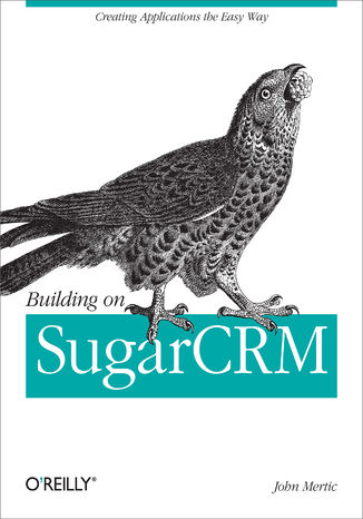 Ebook Building on SugarCRM. Creating Applications the Easy Way