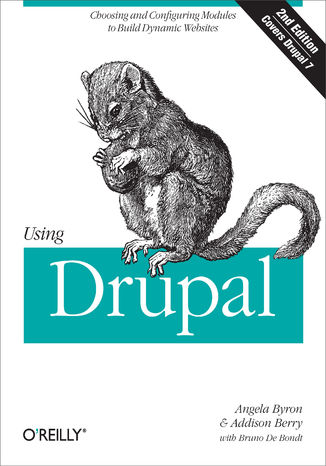 Okładka książki Using Drupal. Choosing and Configuring Modules to Build Dynamic Websites. 2nd Edition