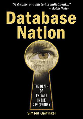 Okładka książki Database Nation. The Death of Privacy in the 21st Century