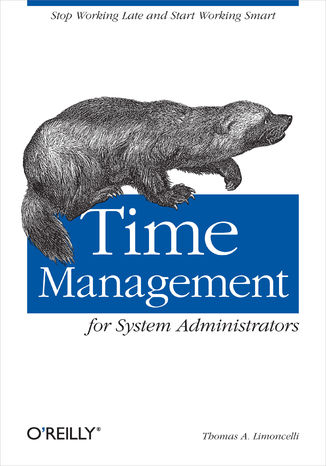 Okładka książki/ebooka Time Management for System Administrators. Stop Working Late and Start Working Smart