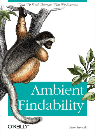 Okładka książki Ambient Findability. What We Find Changes Who We Become