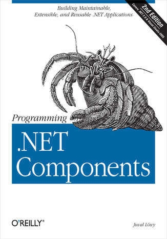 Okładka książki Programming .NET Components. Design and Build .NET Applications Using Component-Oriented Programming. 2nd Edition