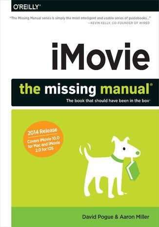 Okładka książki iMovie: The Missing Manual. 2014 release, covers iMovie 10.0 for Mac and 2.0 for iOS
