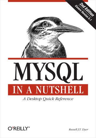 Okładka książki/ebooka MySQL in a Nutshell. A Desktop Quick Reference. 2nd Edition