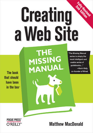 Okładka książki Creating a Web Site: The Missing Manual. The Missing Manual. 2nd Edition