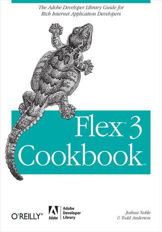 Okładka książki Flex 3 Cookbook. Code-Recipes, Tips, and Tricks for RIA Developers
