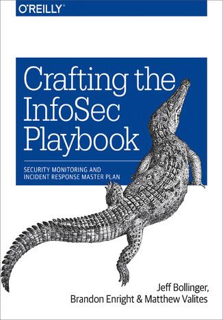 Okładka książki/ebooka Crafting the InfoSec Playbook. Security Monitoring and Incident Response Master Plan