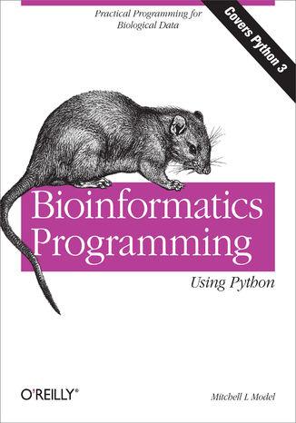 Okładka książki Bioinformatics Programming Using Python. Practical Programming for Biological Data