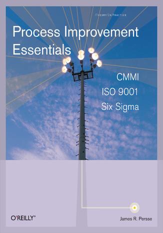 Okładka książki/ebooka Process Improvement Essentials. CMMI, Six Sigma, and ISO 9001