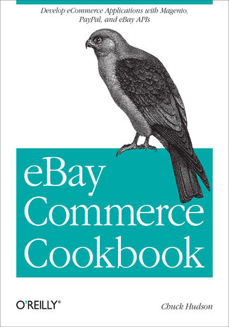 Okładka książki eBay Commerce Cookbook. Using eBay APIs: PayPal, Magento and More