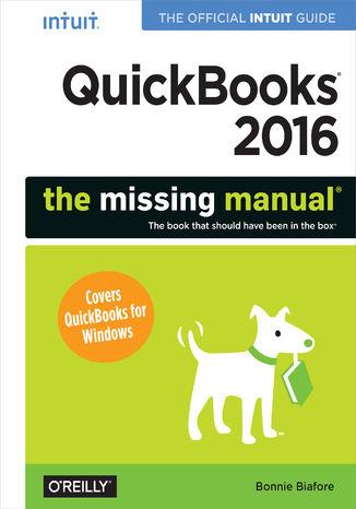 Okładka książki QuickBooks 2016: The Missing Manual. The Official Intuit Guide to QuickBooks 2016
