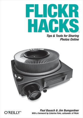 Okładka książki/ebooka Flickr Hacks. Tips & Tools for Sharing Photos Online