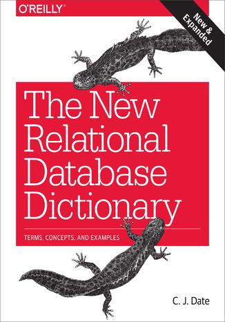 Okładka książki/ebooka The New Relational Database Dictionary. Terms, Concepts, and Examples