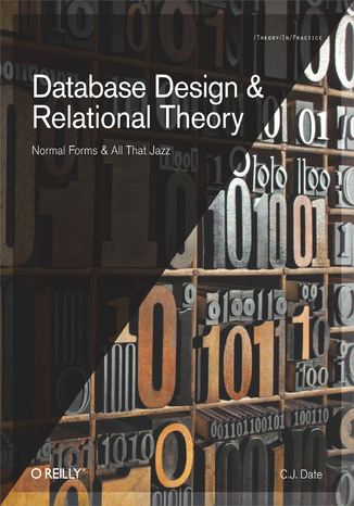 Okładka książki/ebooka Database Design and Relational Theory. Normal Forms and All That Jazz