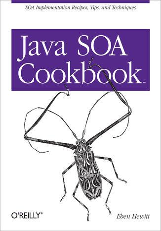 Okładka książki Java SOA Cookbook. SOA Implementation Recipes, Tips, and Techniques