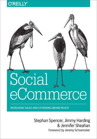 Okładka książki/ebooka Social eCommerce. Increasing Sales and Extending Brand Reach