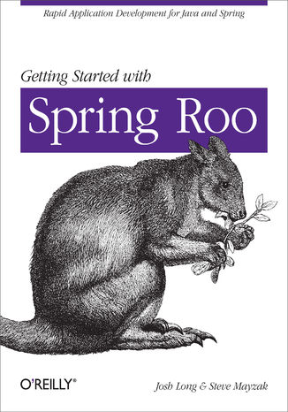 Okładka książki/ebooka Getting Started with Roo. Rapid Application Development for Java and Spring