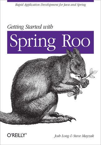 Okładka książki Getting Started with Roo. Rapid Application Development for Java and Spring