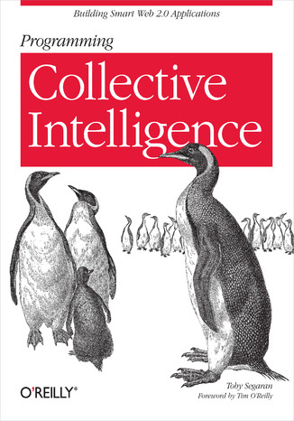 Okładka książki/ebooka Programming Collective Intelligence. Building Smart Web 2.0 Applications