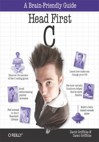 Okładka książki/ebooka Head First C. A Brain-Friendly Guide