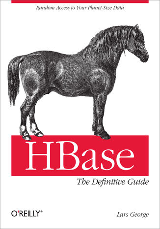 Okładka książki/ebooka HBase: The Definitive Guide. Random Access to Your Planet-Size Data