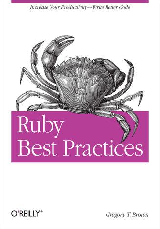 Okładka książki/ebooka Ruby Best Practices. Increase Your Productivity - Write Better Code