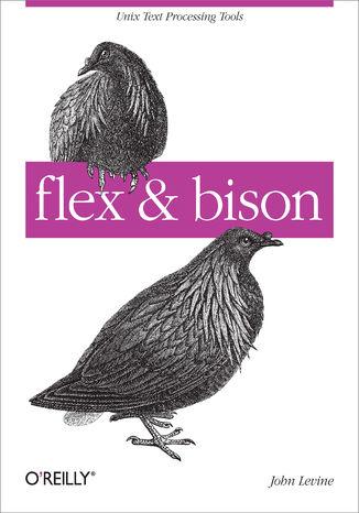 Okładka książki/ebooka flex & bison. Text Processing Tools