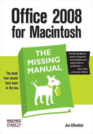 Okładka książki/ebooka Office 2008 for Macintosh: The Missing Manual. The Missing Manual