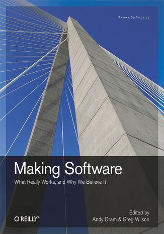 Okładka książki/ebooka Making Software. What Really Works, and Why We Believe It