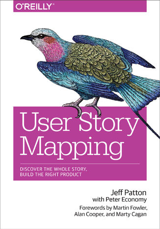 Okładka książki/ebooka User Story Mapping. Discover the Whole Story, Build the Right Product