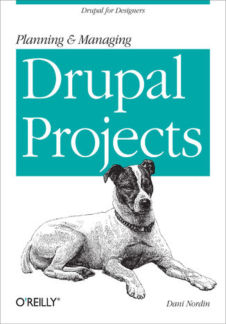 Okładka książki/ebooka Planning and Managing Drupal Projects. Drupal for Designers