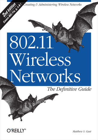 Okładka książki/ebooka 802.11 Wireless Networks: The Definitive Guide. The Definitive Guide. 2nd Edition