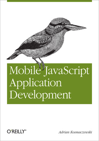 Okładka książki/ebooka Mobile JavaScript Application Development. Bringing Web Programming to Mobile Devices
