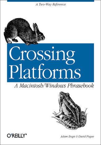 Okładka książki/ebooka Crossing Platforms A Macintosh/Windows Phrasebook. A Dictionary for Strangers in a Strange Land