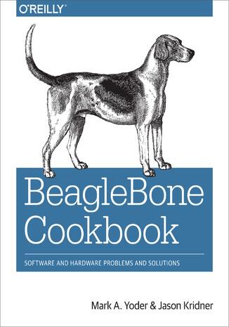 Okładka książki BeagleBone Cookbook. Software and Hardware Problems and Solutions
