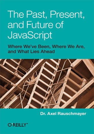 Okładka książki/ebooka The Past, Present, and Future of JavaScript