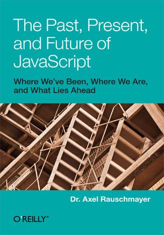 Okładka książki The Past, Present, and Future of JavaScript