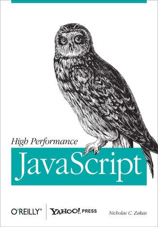 Okładka książki/ebooka High Performance JavaScript. Build Faster Web Application Interfaces