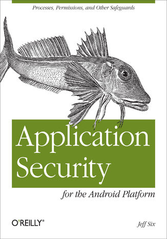 Okładka książki/ebooka Application Security for the Android Platform. Processes, Permissions, and Other Safeguards