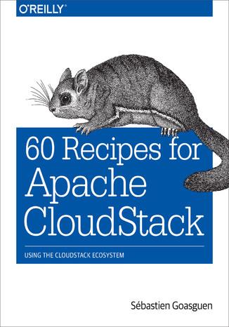 Okładka książki/ebooka 60 Recipes for Apache CloudStack. Using the CloudStack Ecosystem
